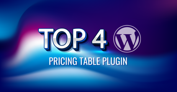 Top 4 WordPress Pricing Table Plugins in 2020 (Tested & Handpicked)