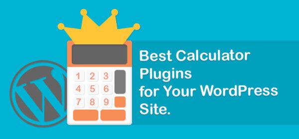 7 Best Calculator Plugins for Your WordPress Site