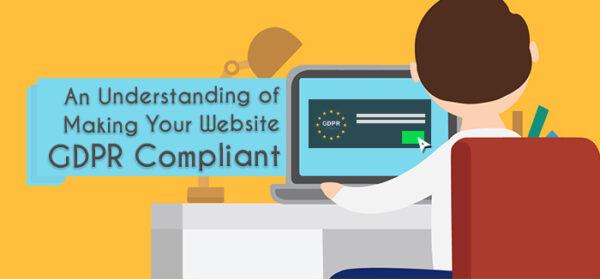 An Understanding of Making Your Website GDPR Compliant