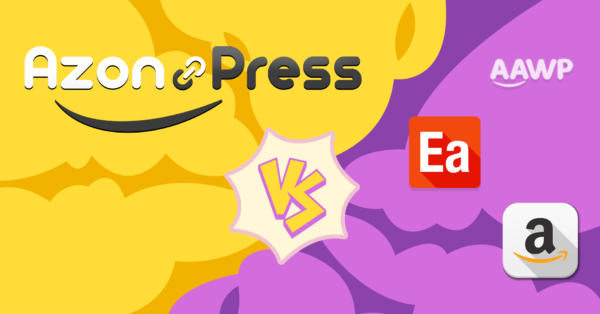 AzonPress vs AAWP, EasyAzon, and Amazon Link (Which one is the Best)