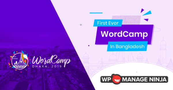 WPManageNinja is joining forces with WordCamp Dhaka 2019!