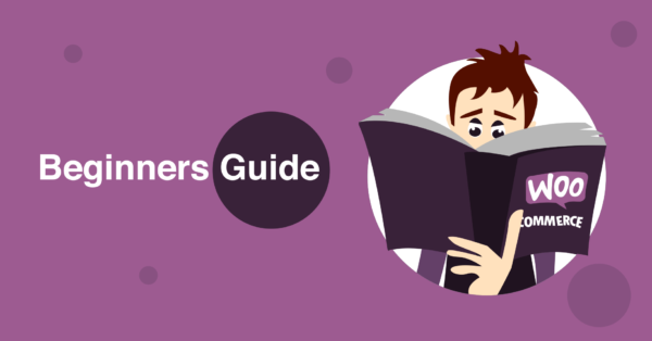 WooCommerce for Beginners | Kickstart Your Online Store the Right Way