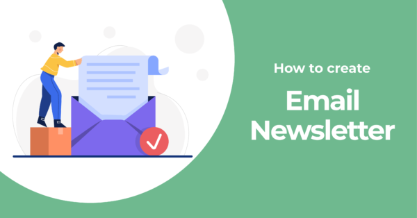 How to Create an Email Newsletter with Easy Steps Plus Bonus Tips
