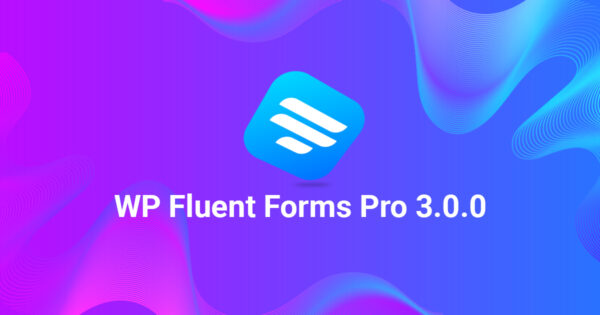 Fluent Forms Pro 3.0.0   The Fastest WordPress Form Builder With Visual Data Analysis And Tons of New Integrations!