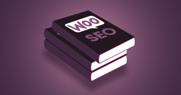 The Ultimate WooCommerce SEO Guide – Best Practices