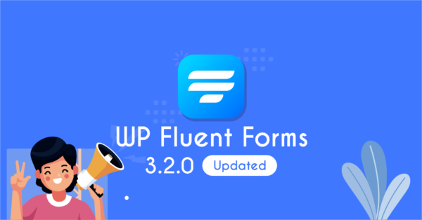 Fluent Forms Update: Post Creation, Chained Select, Trello and more