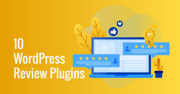 10 Best WordPress Review Plugins to Uplift Your Online Revenue