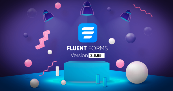 Fluent Forms 3.6.65 – New Exciting Features and Optimizations