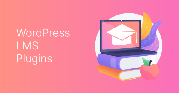 5 Best WordPress LMS Plugins to Create Online Learning System